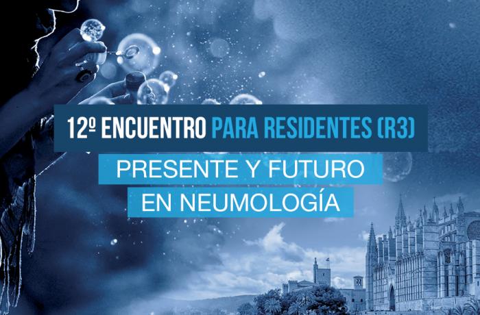12º Encuentro para Residentes (R3): presente y futuro en Neumología