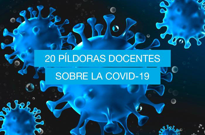 20 píldoras docentes sobre la COVID-19