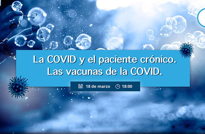 La COVID y el paciente crónico. Las vacunas de la COVID.